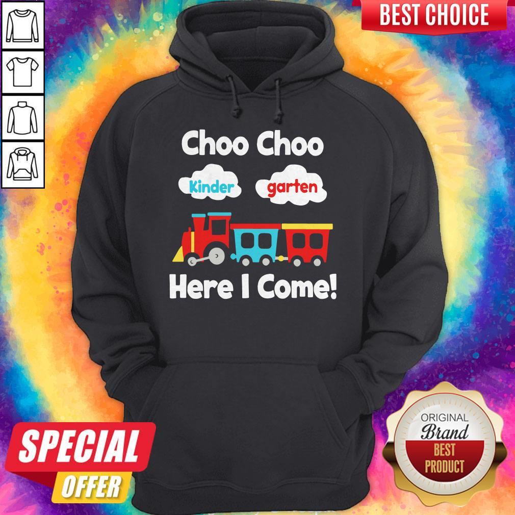 Choo Choo Kindergarten Here I Come  Hoodie