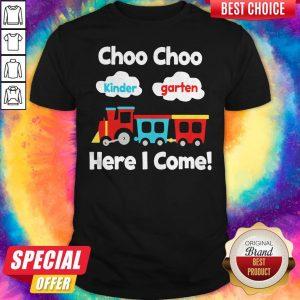 Choo Choo Kindergarten Here I Come Shirt