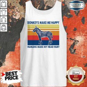 Donkeys make Me happy Humans make my head hurt Tank Top