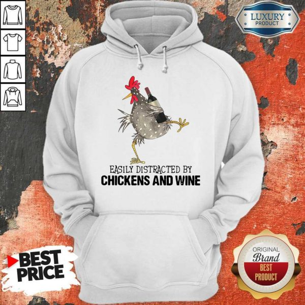 Easily Distracted By Cats And Chickens And Wine Hoodie