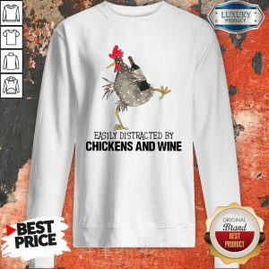 Easily Distracted By Cats And Chickens And Wine Sweatshirt