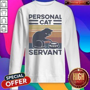 Funny Personal Cat Servant vintage Sweatshirt