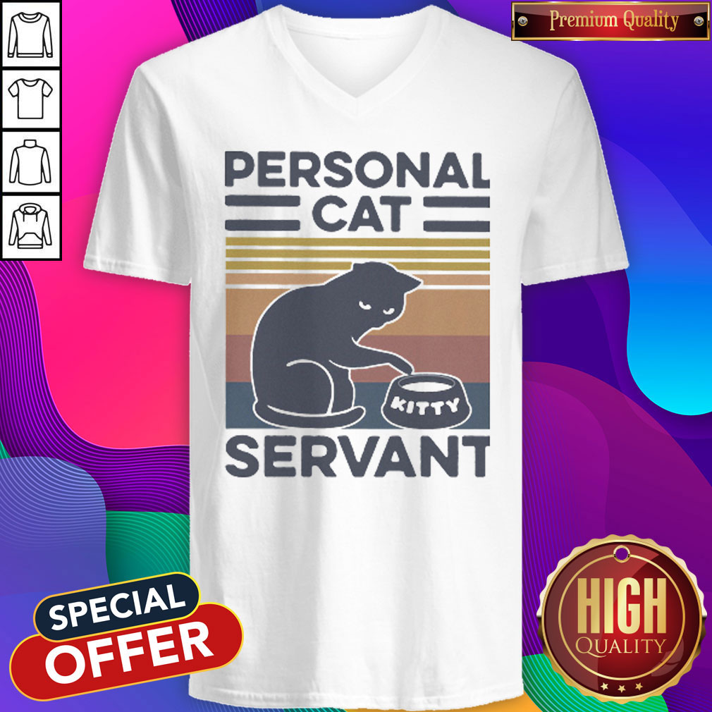 Funny Personal Cat Servant vintage Funny Personal Cat Servant vintage V- neck