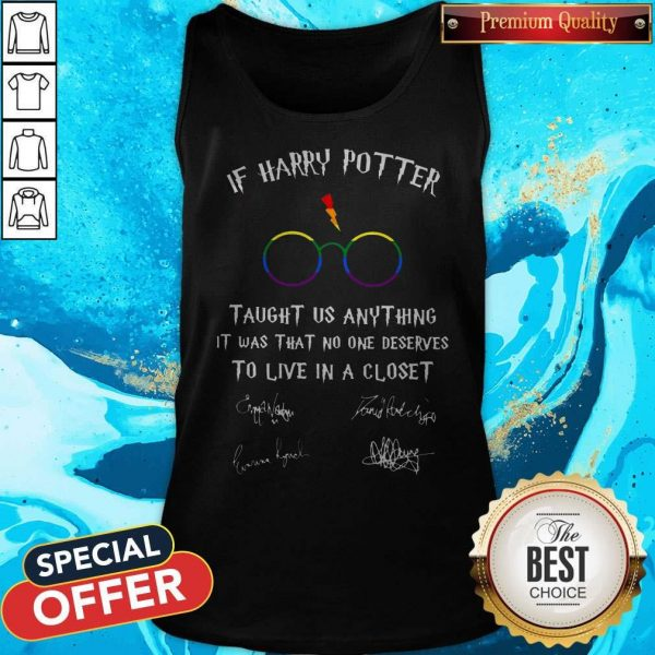 Happy LGBT If Harry Potter Taught Us Anything It Was That No One Happy LGBT If Harry Potter Taught Us Anything It Was That No One Tank Top