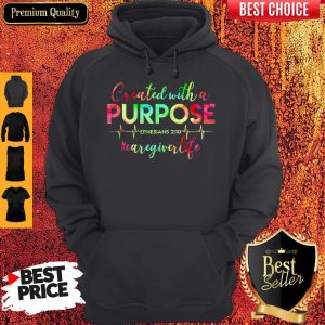 Created With A Purpose #Caregiverlife Hoodie