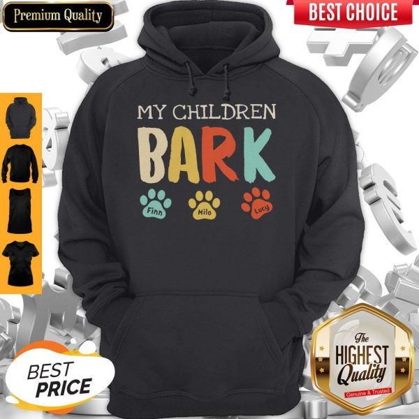 My Children Bark Finn Milo Lucy Hoodie