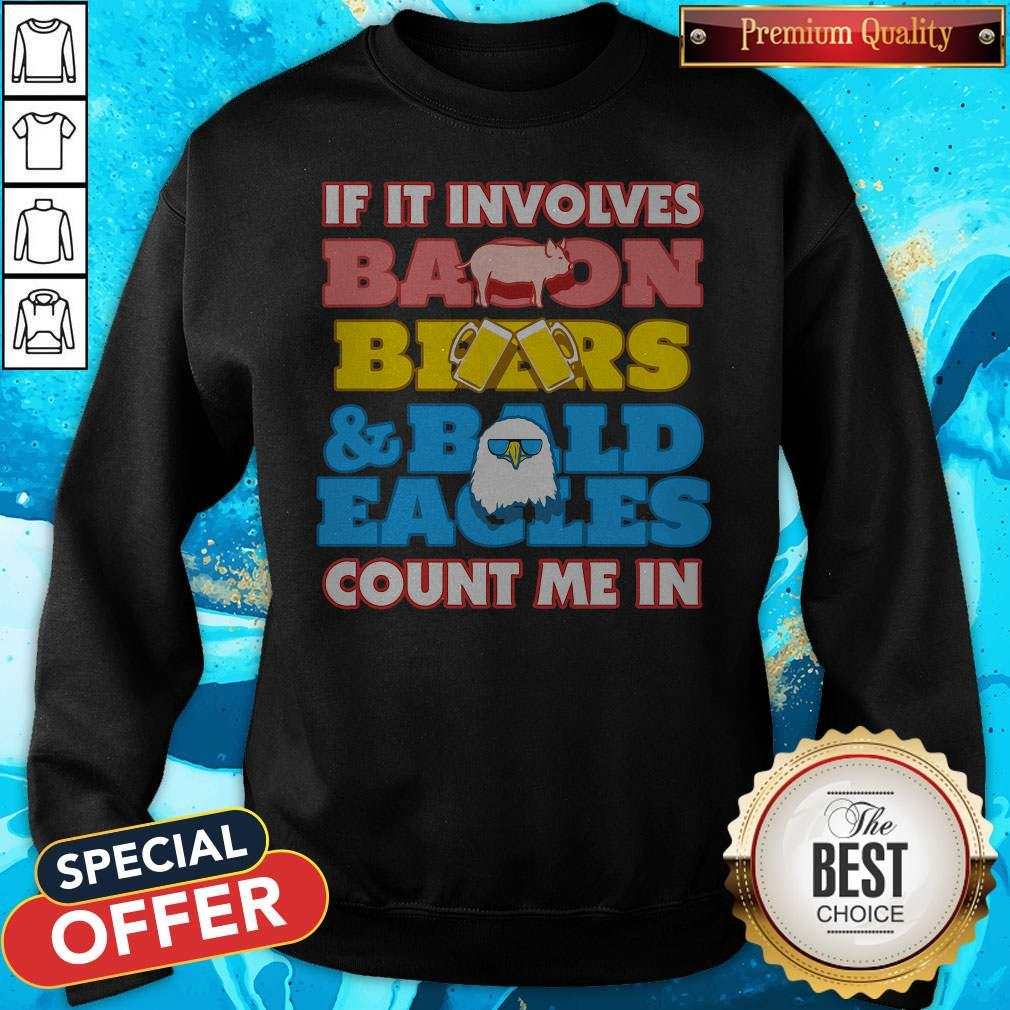 If It Involves Balloon Bears And Bald Eagles Count Me In Sweatshirt