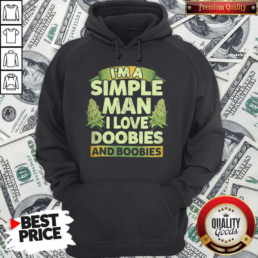 I'm Simple Man I Like Doobies And Boobies Shirt Classic Hoodiea