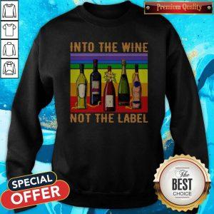 Into The Wine Not The Label Vintage Sweatshirt