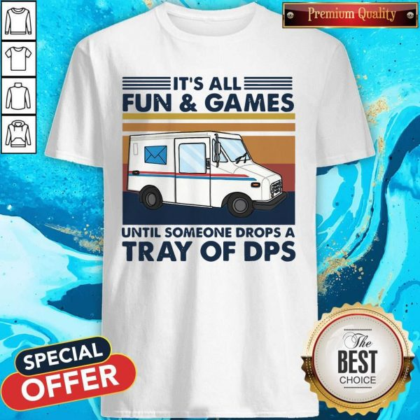 It's All Fun And Games Until Someone Drops A Tray Of Dps Vintage Shirt