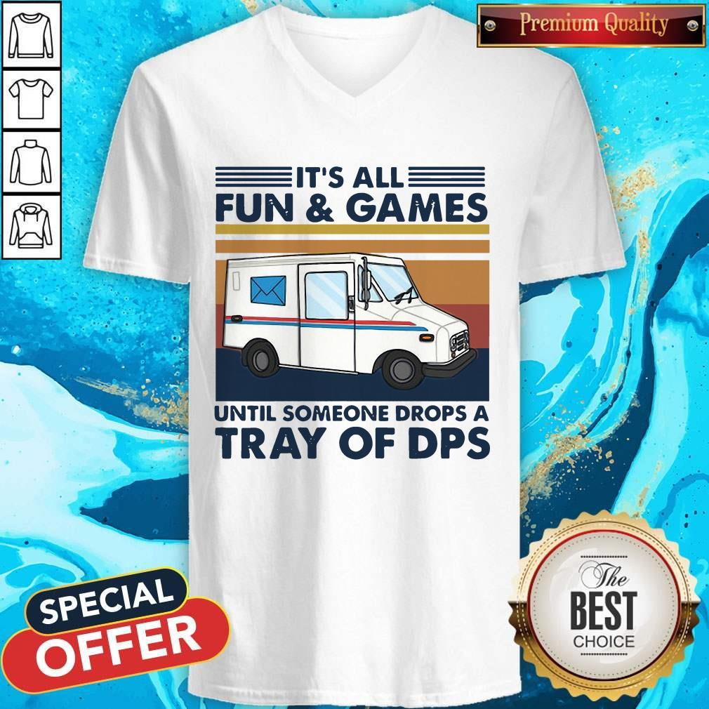 It's All Fun And Games Until Someone Drops A Tray Of Dps Vintage V- neck