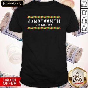 Juneteenth Black History June 19 1866 Shirt