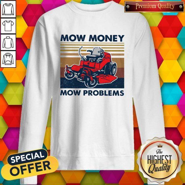 Lawn Mower Mow Money Mow Problems Sweatshirt