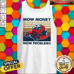 Lawn Mower Mow Money Mow Problems Tank Top