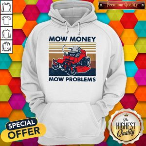 Lawn Mower Mow Money Mow Problems Hoodiea