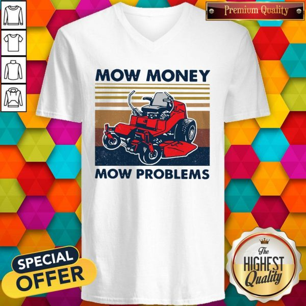 Lawn Mower Mow Money Mow Problems V- neck