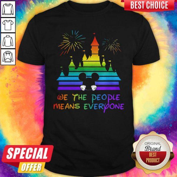 LGBT Disneyland We The People Means Everyone Shirt