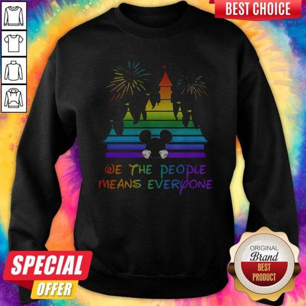 LGBT Disneyland We The People Means Everyone Sweatshirt