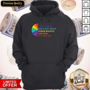 LGBT Equal Rights For Others Does Not Mean Fewer Rights For You It_s Not You Hoodiea