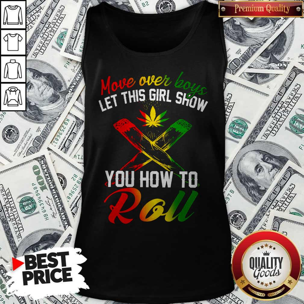 LGBT Weed Move Over Boys Let This Girl Show You How To Roll Tank Top