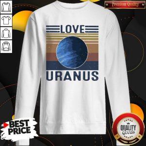 Nice I Love Uranus vintage Sweatshirt