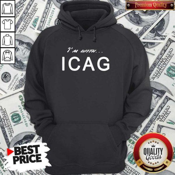 Nice I'm With ICAG Hoodiea