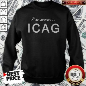 Nice I'm With ICAG Sweatshirt