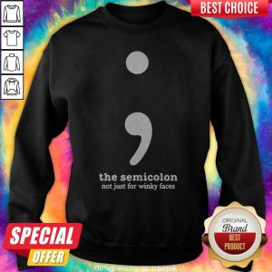 Nice The Semicolon Not Just for Winky Faces Sweatshirt