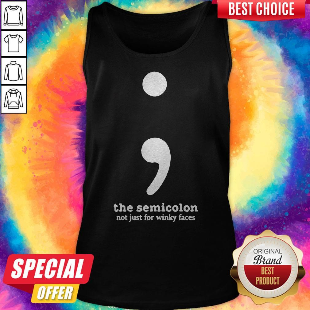 Nice The Semicolon Not Just for Winky Faces Tank Top