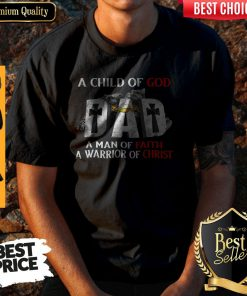 Nike A Child Of God Dad A Man Of Faith A Warrior Of Christ Shirt