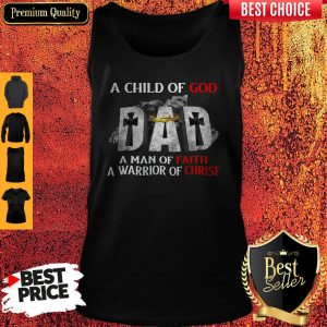 Nike A Child Of God Dad A Man Of Faith A Warrior Of Christ Tank Top