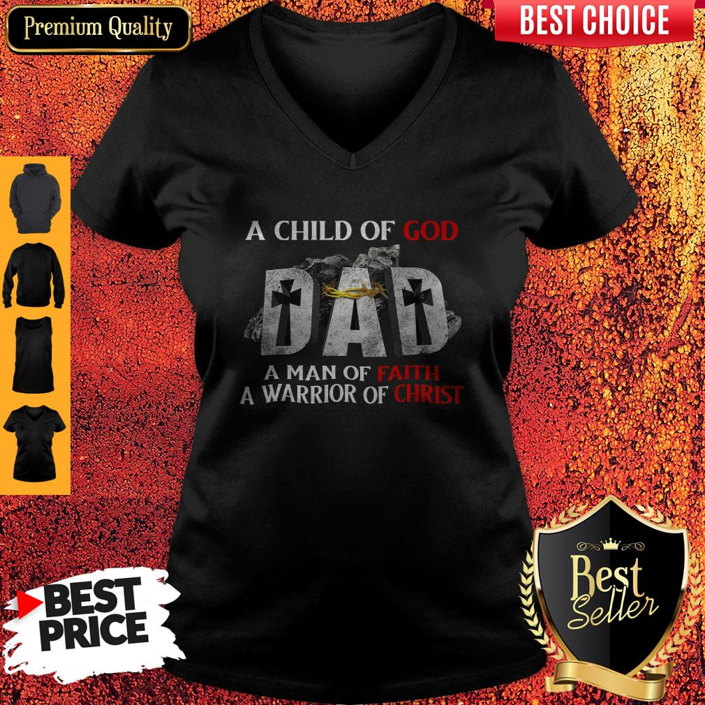 Nike A Child Of God Dad A Man Of Faith A Warrior Of Christ V- neck