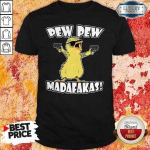 Pew Pew Madafakas Crazy Chick Shirt