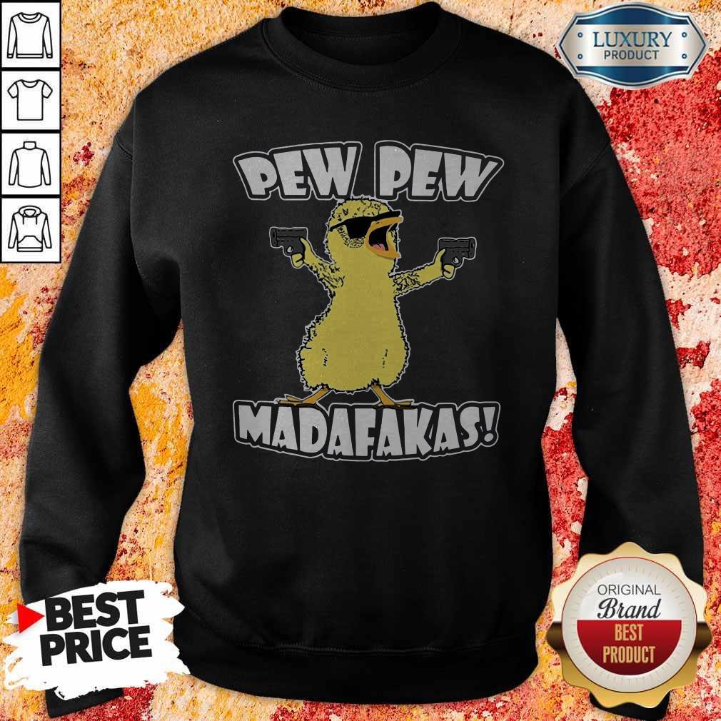 Pew Pew Madafakas Crazy Chick  Sweatshirt