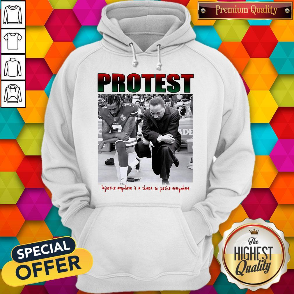 Protest Injustice Anywhere Is A Threat To Justice Everywhere Hoodiea