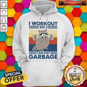 Racoon I Workout So I Can Eat Garbage Vintage Hoodiea