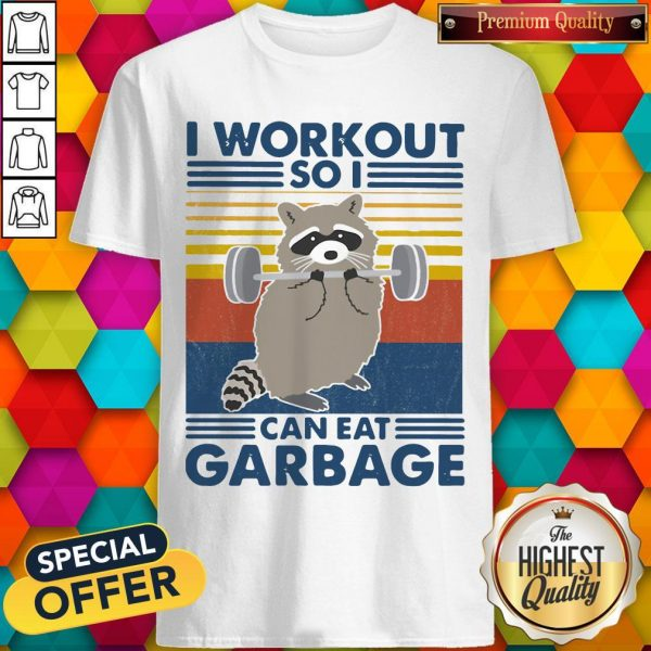 Racoon I Workout So I Can Eat Garbage Vintage Shirt