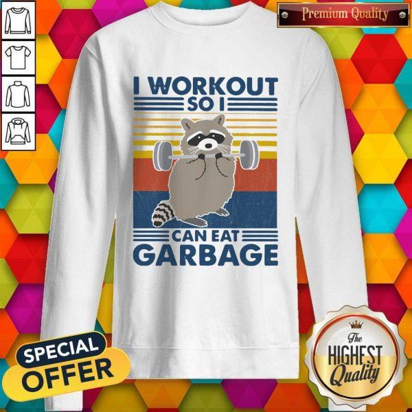 Racoon I Workout So I Can Eat Garbage Vintage Sweatshirt