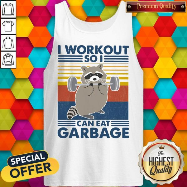 Racoon I Workout So I Can Eat Garbage Vintage Tank Top