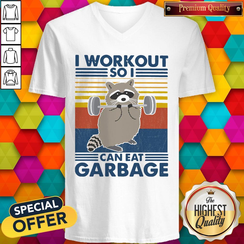 Racoon I Workout So I Can Eat Garbage Vintage   V- neck