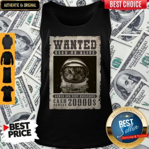 space-catet-wanted-dead-or-alive-armed-and-very-dangerous-cash-reward- Tank Top