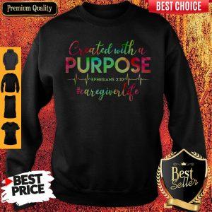Created With A Purpose #Caregiverlife Sweatshirt