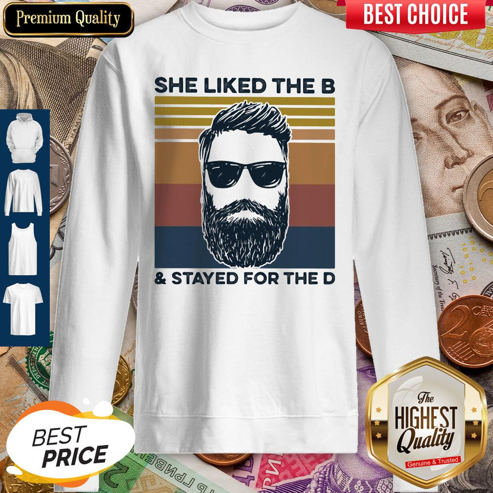 She Liked The B And Stayed For The D Vintage Retro  Sweatshirt