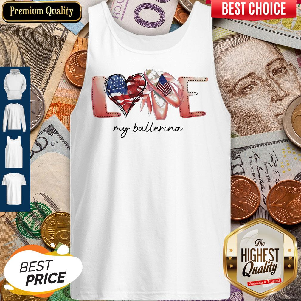 Love My Ballerina American Flag Independence Day Tank Top