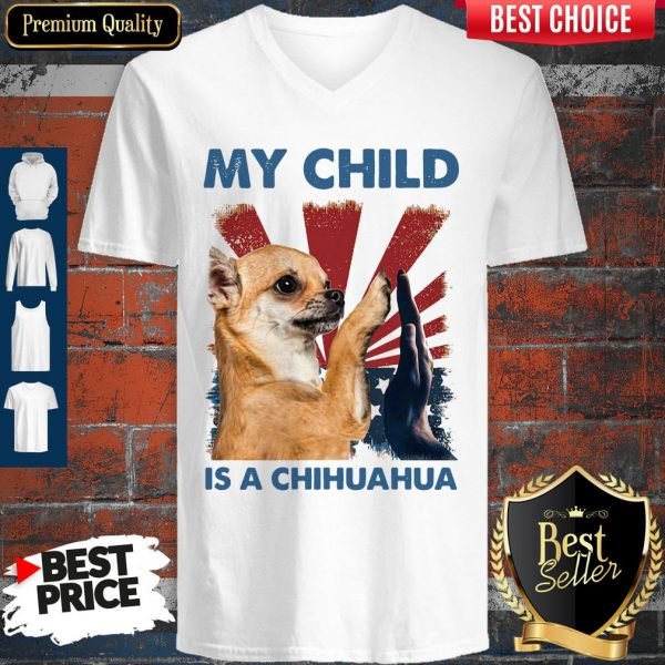My Child Is A Chihuahua Dog V-neck