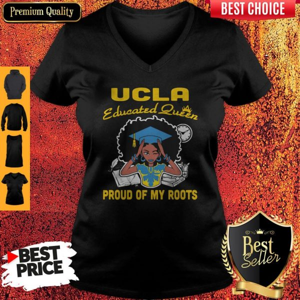 Graduation UCLA educated queen proud of my roots V-neck