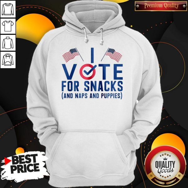 Vote For Snacks And Naps And Puppies Hoodiea