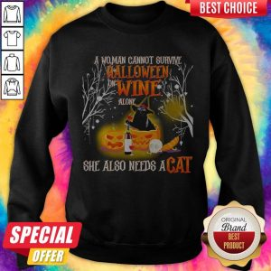 A Woman Cannot Survive Halloween Wine Alone She Also Needs A Cat Sweatshirt