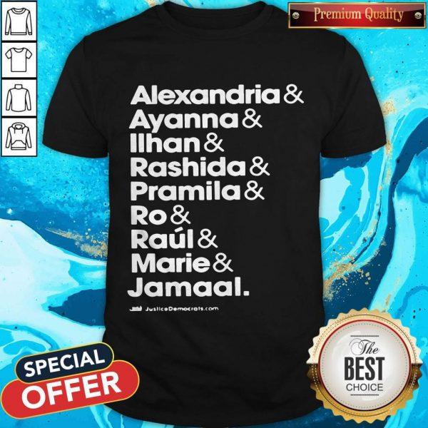 Alexandria And Ayanna & Iihan & Rashida & Pramila & Ro & Raul & Marie & Jamaal Shirt