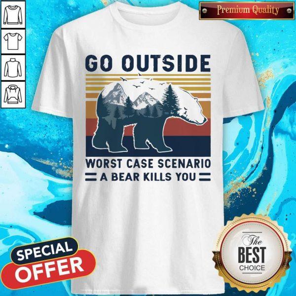 Bear Go Outside Worst Case Scenario A Bear Kills You Vintage Retro Shirt